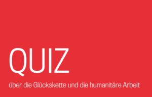 Testen Sie Ihre Kenntnisse über die Glückskette und unsere Arbeit mit unserem Quiz.